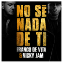 No Sé Nada de Ti/Franco de Vita & Nicky Jam