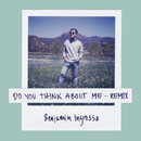 Do You Think About Me (Galavant Remix)/Benjamin Ingrosso