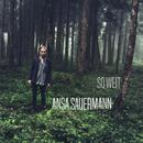 So weit/Ansa Sauermann