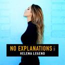 No Explanations, Pt. 2/Helena Legend