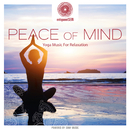 entspanntSEIN - Peace of Mind (Yoga Music for Relaxation)/Renée Ravi