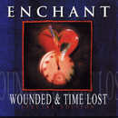 Wounded & Time Lost/Enchant