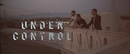 Under Control (Official Video) feat.Hurts/Calvin Harris