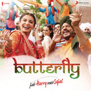 "Butterfly (From ""Jab Harry Met Sejal"")/Pritam, Dev Negi, Sunidhi Chauhan, Aaman Trikha & Nooran Sisters"