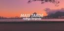 Mais Tarde (Lyric Video)/Rodrigo Lampreia