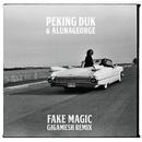 Fake Magic (Gigamesh Remix)/Peking Duk & AlunaGeorge