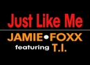 Just Like Me featuring T.I. (Studio Promo Webisode) feat.T.I./Jamie Foxx