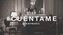 Cuéntame (Lyric Video)/Bief