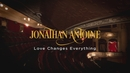 Love Changes Everything/Jonathan Antoine
