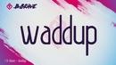 Waddup (Lyric Video)/B-Brave