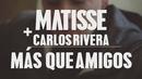 Más Que Amigos (Versión Acústica [En Vivo]) feat.Carlos Rivera/Matisse