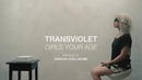 Girls Your Age/Transviolet