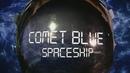 Spaceship (Lyric Video)/Comet Blue