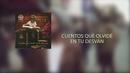 Cuentos Que Olvidé en Tu Desván (Lyric Video)/El Viaje de Elliot