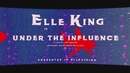 Under the Influence/Elle King