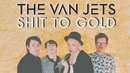 Shit to Gold (Still)/The Van Jets