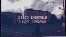 Fight Forever/Disco Ensemble