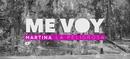 Me Voy (PopUp Video)/Martina La Peligrosa