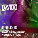 Pere feat.Rae Sremmurd,Young Thug/Davido