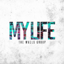 My Life/The Walls Group