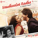 "Vandhaalae Radha (From ""Jab Harry Met Sejal"")/Pritam, Shahid Mallya & Shashaa Tirupati"