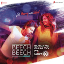 "Beech Beech Mein (Electro Funk Mix) [From ""Jab Harry Met Sejal""]/Pritam, Lady Bee, Arijit Singh, Shalmali Kholgade & Shefali Alvares"