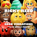 """Good Vibrations (from """"The Emoji Movie"""")/Ricky Reed"""