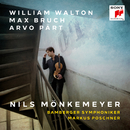William Walton, Max Bruch, Arvo Pärt/Nils Mönkemeyer