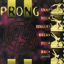 Snap Your Fingers, Snap Your Neck (The Remix EP)/Prong