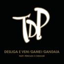 Desliga e Vem / Gamei / Gandaia (Ao Vivo) feat.Péricles,Chrigor/Turma do Pagode