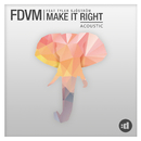 Make It Right (Acoustic) feat.Tyler Sjöström/FDVM