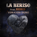 Corazón Duro feat.Bronco/La Beriso