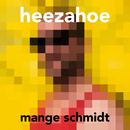 Heezahoe/Mange Schmidt
