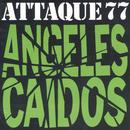 Ángeles Caídos/Attaque 77