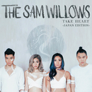Take Heart (Japan Edition)/The Sam Willows