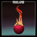 In Ignorance We Trust/Dead Lord