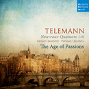 Telemann: Paris Quartets Nos. 1-6/The Age of Passions