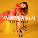 Nie wieder (Franz Rapid Remix)/Vanessa Mai