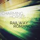 Railway Romance/Charming Horses