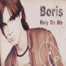 Rely on me/Boris