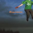 Till Monkeys Fly/Racoon