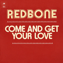 Come and Get Your Love (Single Edit)/Redbone