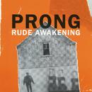 Rude Awakening EP/Prong