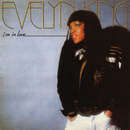 """I'm In Love/Evelyn """"Champagne"""" King"""