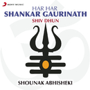 Har Har Shankar Gaurinath (Shiv Dhun)/Shounak Abhisheki
