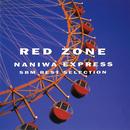 RED ZONE ~ SBM BEST SELECTION ~/NANIWA EXPRESS