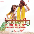 "Butterfly (Dhol Mix By Panjabi Hit Squad) [From ""Jab Harry Met Sejal""]/Pritam, Panjabi Hit Squad, Dev Negi & Sunidhi Chauhan"