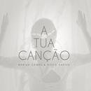A Tua Canção feat.Diego Karter/Mariah Gomes