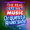 The Real Cuban Music - Orquesta Riverside (Remasterizado)/Orquesta Riverside