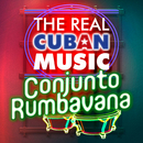 The Real Cuban Music - Conjunto Rumbavana (Remasterizado)/Conjunto Rumbavana